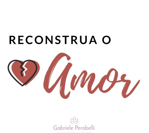Reconstrua o Amor