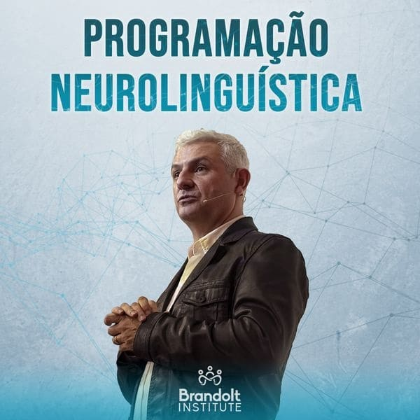 PNL - Programação Neurolinguística Aplicada À Vida