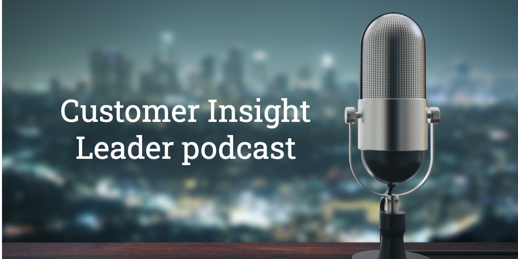 Customer Insight Leader podcast