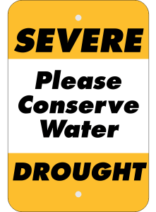 "White & Yellow Sign with Black Lettering that Reads ""SEVERE DROUGHT, Please Conserve Water"""