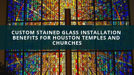 custom stained glass houston churches temples