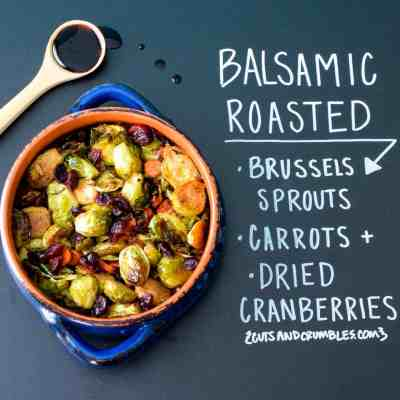 Balsamic Roasted Brussels Sprouts, Carrots and Dried Cranberries