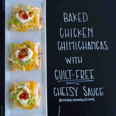 Baked Chicken Chimichangas with Guilt-Free Cheesy Sauce
