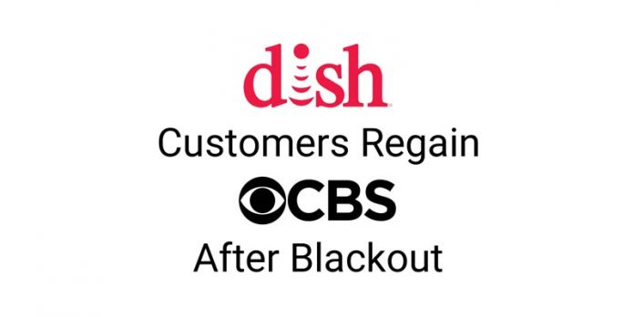 CBS Ends Blackout in service to DISH Network Customers