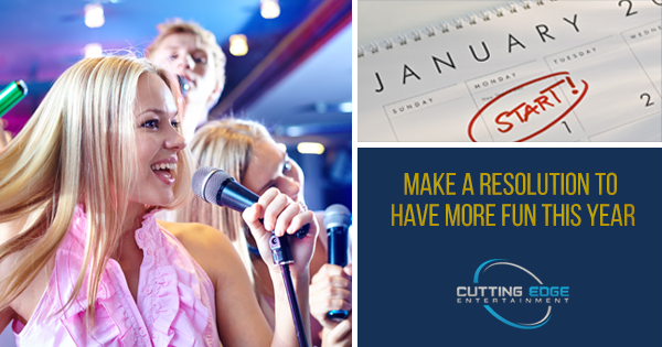 have more fun with karaoke dj new years resolution