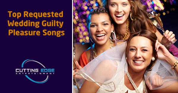 Top Requested Wedding Guilty Pleasure Songs | Texas Djs