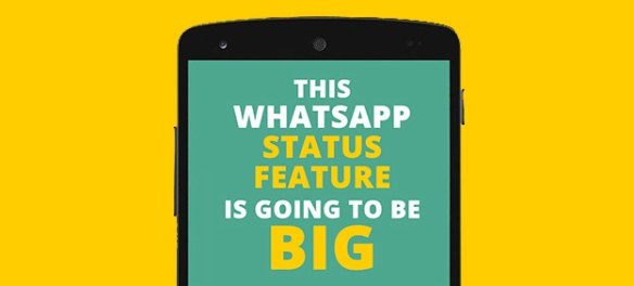 New WhatsApp Status is going to be big