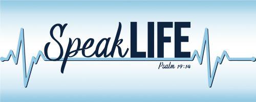 Speak Life Psalm 19:14