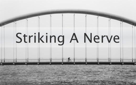 Striking A Nerve