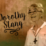 Irmã Dorothy Stang, mártir da Caridade na Amazônia, presente!