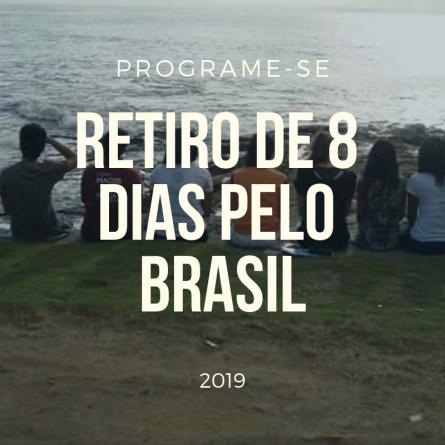 Retiro de oito dias em 2019 pelo Brasil