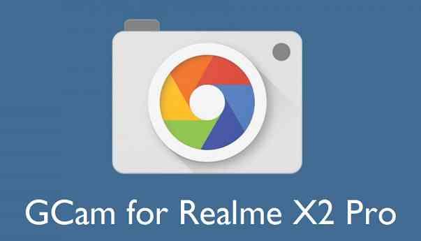 GCam APK] Google Camera Realme X2 Pro