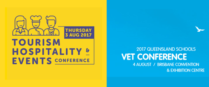 Tourism Hospitality and Events (THE) Conference and 2017 Queensland Schools VET Conference