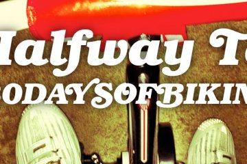Cycleboredom | Halfway To #30DaysofBiking