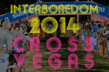 Interboredom 2014: Cross Vegas