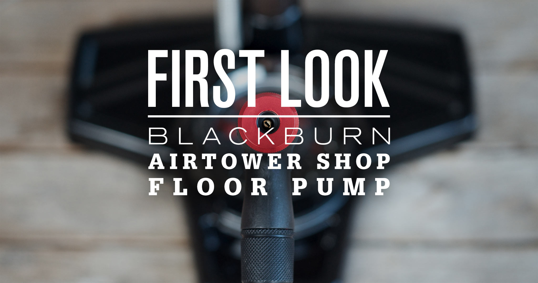 First Look: Blackburn Airtower Shop Floor Pump