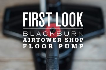 First Look: Blackburn Airtower Shop Floor Pump