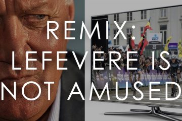 Remix: Lefevere Is Not Amused