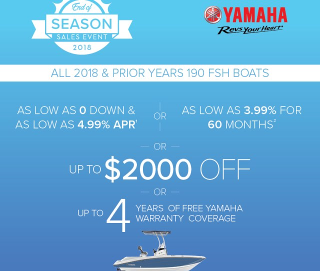 On 2018 And Prior Years 190 Fsh Series Boats Customer Chooses Promotional Financing Cash Incentive Or Warranty Offer At Time Of Purchase