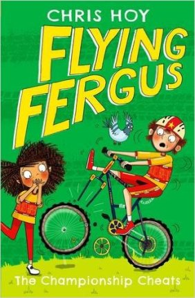 Flying Fergus 4 - the championship cheats. One of the series of kids story books about cycling by Olympic legend Sir Chris Hoy