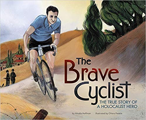 The Brave Cyclist The True Story of a Holocaust Hero