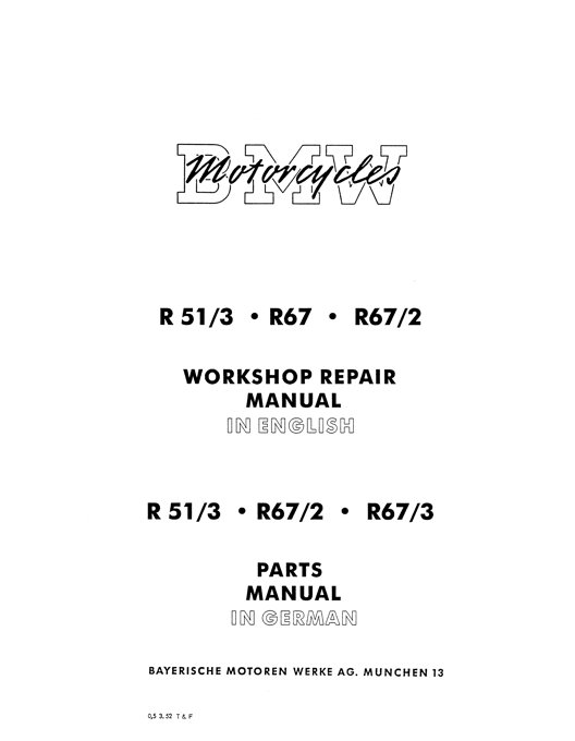 SHOP MANUAL R51/3 R67 R67/2 AND PARTS MANUAL R51/3 R67/2