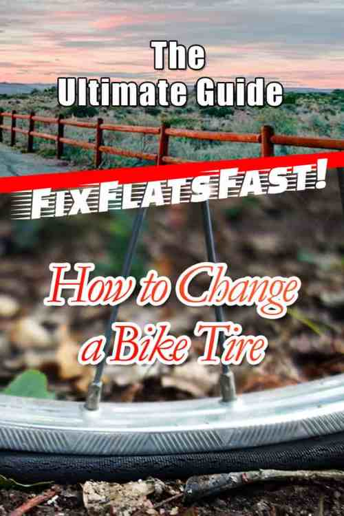 fix flats fast! how to change a bike tire: the ultimate guide