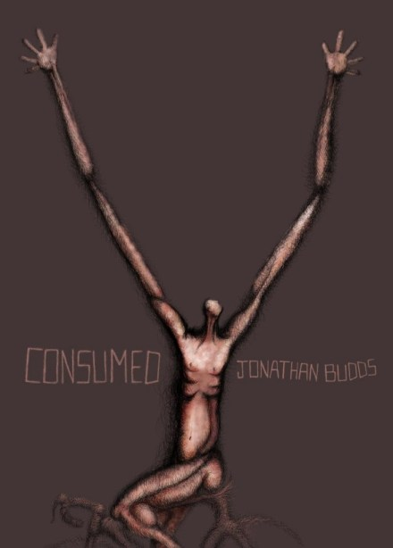 Consumed by Jonathan Budds
