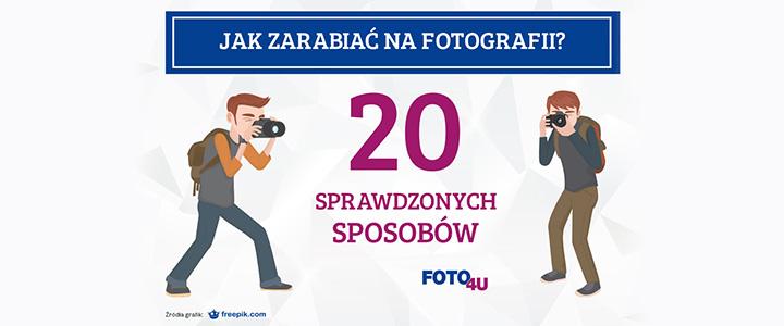 Zarabianie na fotografii na 20 sposobów