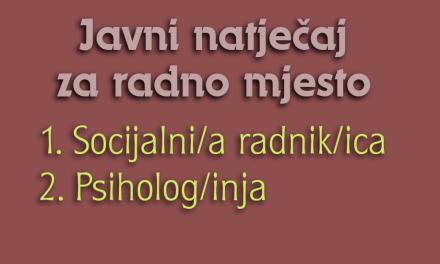 Javni natječaj socijalni radnik i psiholog
