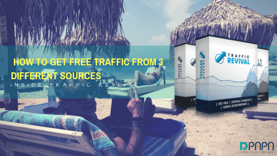 How Traffic Revival Will Help You Get Free Traffic From 3 Different Sources Which Can Bring You Passive Income