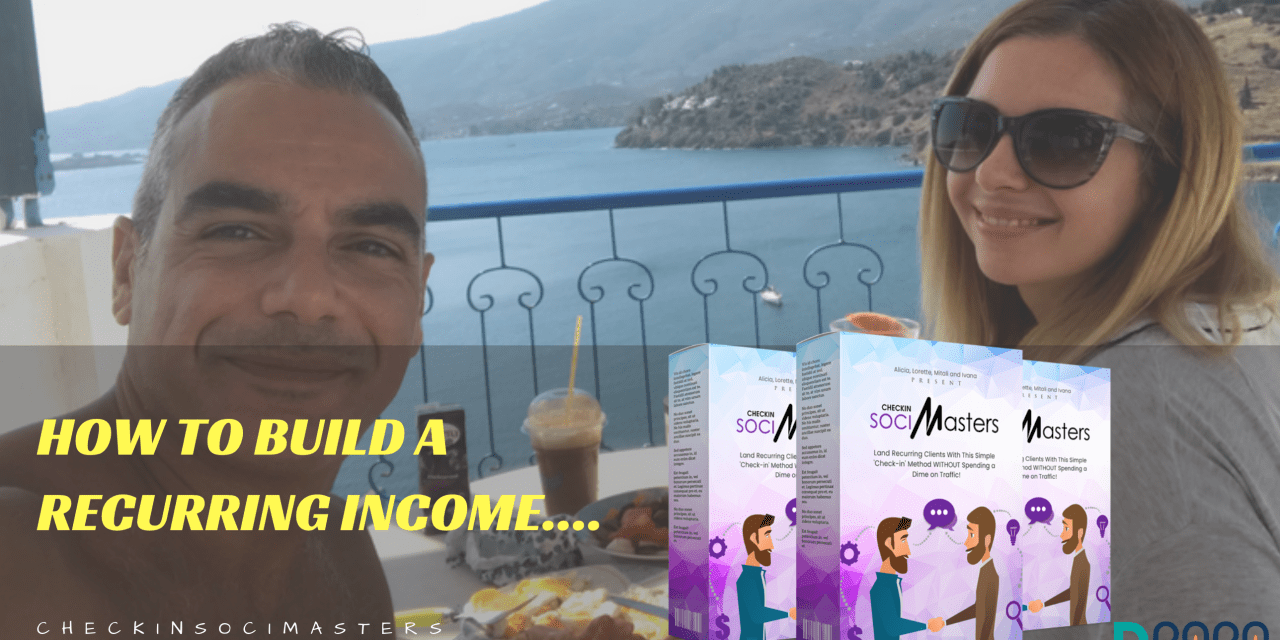 How to Build a Recurring Income using the CheckinSocialMasters, Copy and Paste Method…