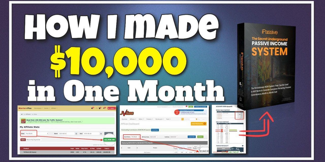 How I Generated $10,000 in One Month As an Affiliate Marketer with the iPassive Method