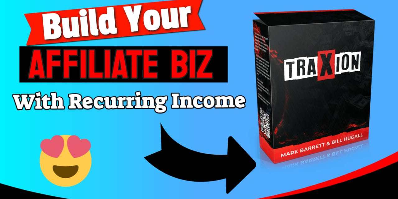 "A Fast Way To Gain Some ""Traxion"" Online and Build Your Affiliate Biz"