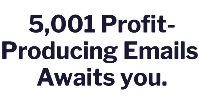 The Grande Finale | 5,001 Profit Producing Emails Awaits You 11