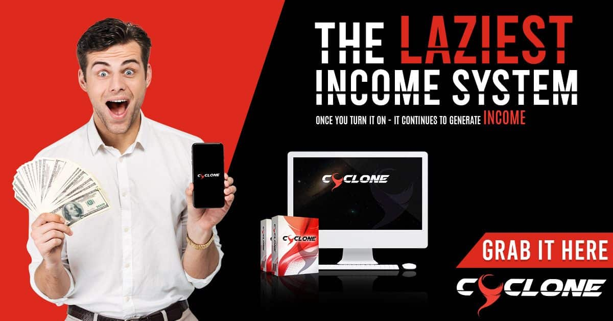 Cyclone : The Laziest income System?