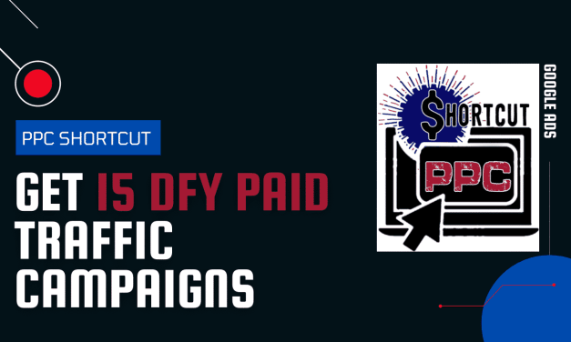 PPC Shortcut Review | Get 15 'Done For You' Paid Traffic Campaigns