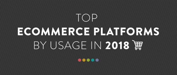 Top 10 Ecommerce Platforms For Your 2018 Online Store