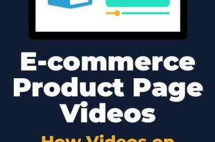 How ProductPage Videos Can Help Sales On YourEcommerce Website