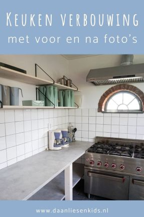 keuken verbouwing - verbouwen voor en na foto's - interieur groepsaccommodatie op wadden eiland texel