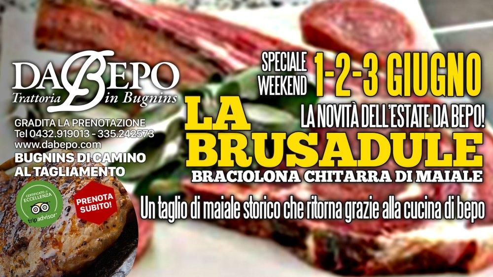 Brusadule 1024x576 Weekend con la braciolona La Brusadule Da Bepo   1 2 3 Giugno 2018