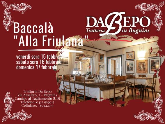 visual g Da Bepo 2 Baccalà Alla Friulana il 15, 16, 17 febbraio 2019