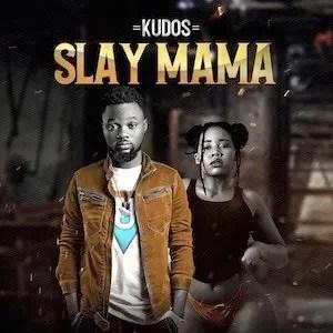 SLAY MAMA - KUDOS