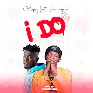 I Do - Blizzy ft. Jusewayne [Single]