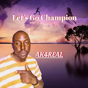 Let's Go Champion - Ak4real
