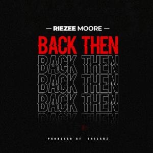 Back Then - Riezee moore 480