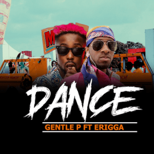 Dance - Gentle P ft. Erigga 480