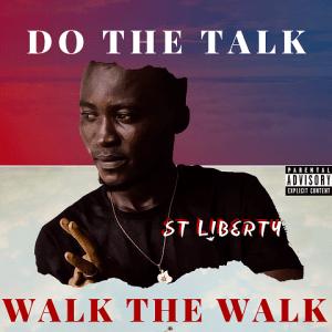 Do The Talk Walk The Walk - St. Liberty 480