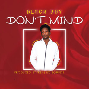 Don't Mind - Black Boy 480
