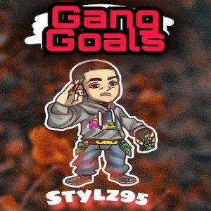 Gang Goals - Stylz95 480